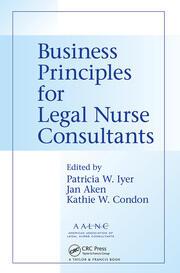 Business Principles for Legal Nurse Consultants