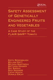 Safety Assessment of Genetically Engineered Fruits and Vegetables: A Case Study of the Flavr Savr Tomato