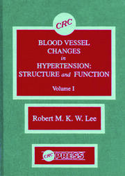 Blood Vessel Changes in Hypertension Structure and Function, Volume I