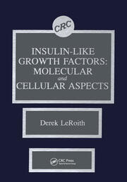 Insulin-like Growth Factors: Molecular and Cellular Aspects