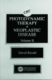 Photodynamic Therapy of Neoplastic Disease, Volume II