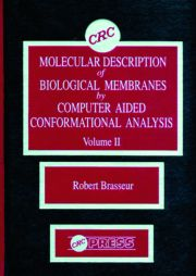 Molecular Description of Biological Membrane Components by Computer Aided Conformational Analysis, Volume II