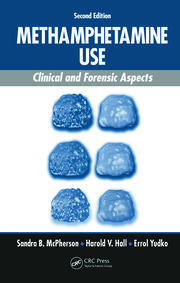 Methamphetamine Use: Clinical and Forensic Aspects, Second Edition