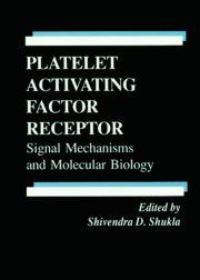 Platelet Activating Factor Receptor: Signal Mechanisms and Molecular Biology