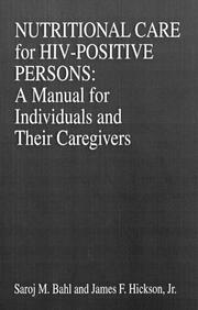 Nutritional Care of HIV-Positive Persons: A Manual for Individuals and Their Caregivers