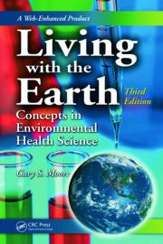 Living with the Earth, Third Edition: Concepts in Environmental Health Science