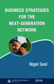 Business Strategies for the Next-Generation Network