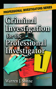 Criminal Investigation for the Professional Investigator