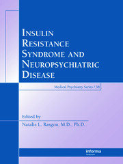 Insulin Resistance Syndrome and Neuropsychiatric Disease