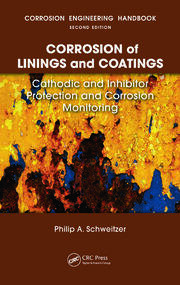 Corrosion of Linings & Coatings: Cathodic and Inhibitor Protection and Corrosion Monitoring