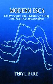 Modern ESCAThe Principles and Practice of X-Ray Photoelectron Spectroscopy
