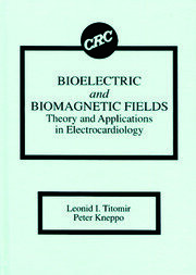 Bioelectric and Biomagnetic Fields: Theory and Applications in Electrocardiology