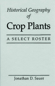Historical Geography of Crop Plants: A Select Roster