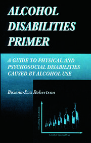Alcohol Disabilities Primer: A Guide to Physical and Psychosocial Disabilities Caused by Alcohol Use