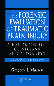 The Forensic Evaluation of Traumatic Brain Injury: A Handbook for Clinicians and Attorneys, Second Edition