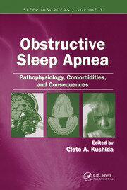 Obstructive Sleep Apnea: Pathophysiology, Comorbidities and Consequences: Pathophysiology, Comorbidities, and Consequences
