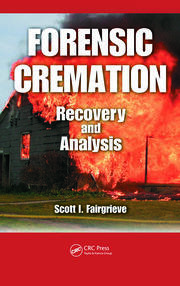 Forensic Cremation Recovery and Analysis