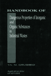 Handbook of Dangerous Properties of Inorganic And Organic Substances in Industrial Wastes