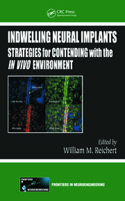 Indwelling Neural Implants: Strategies for Contending with the In Vivo Environment