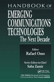 Handbook of Emerging Communications Technologies: The Next Decade