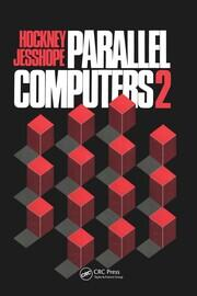 Parallel Computers 2: Architecture, Programming and Algorithms