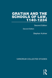 Gratian and the Schools of Law, 1140-1234: Second Edition