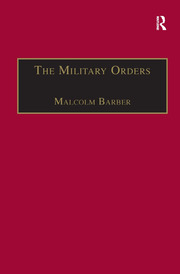 The Military Orders Volume I: Fighting for the Faith and Caring for the Sick