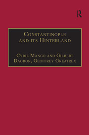 Constantinople and its Hinterland: Papers from the Twenty-Seventh Spring Symposium of Byzantine Studies, Oxford, April 1993