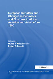 European Intruders and Changes in Behaviour and Customs in Africa, America and Asia before 1800