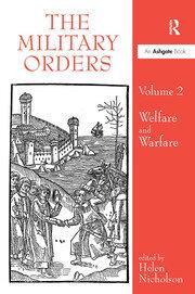 The Military Orders Volume II: Welfare and Warfare