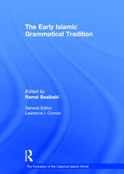 The Early Islamic Grammatical Tradition