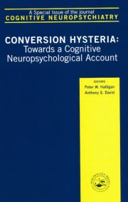Conversion Hysteria: Towards a Cognitive Neuropsychological Account, A Special Issue of Cognitive Neuropsychiatry