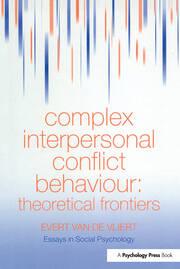 Complex Interpersonal Conflict Behaviour: Theoretical Frontiers
