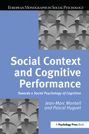 Social Context and Cognitive Performance: Towards a Social Psychology of Cognition
