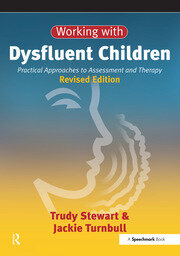 Working with Dysfluent Children: Practical Approaches to Assessment and Therapy