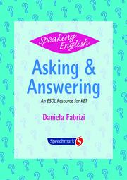 Speaking English: Asking and Answering: An ESOL Resource for KET