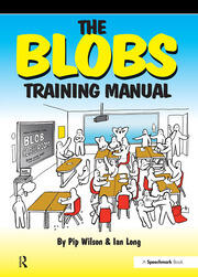 The Blobs Training Manual: A Speechmark Practical Training Manual, 1st Edition (Paperback) book cover