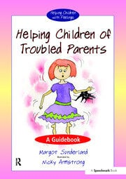 Helping Children of Troubled Parents: A Guidebook