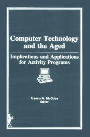 Computer Technology and the Aged: Implications and Applications for Activity Programs