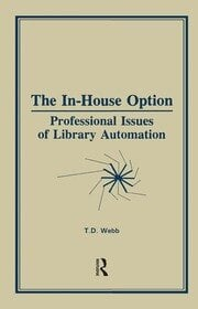The In-House Option: Professional Issues of Library Automation
