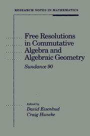 Free Resolutions in Commutative Algebra and Algebraic Geometry