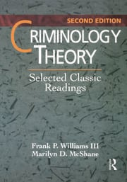 Criminology Theory: Selected Classic Readings