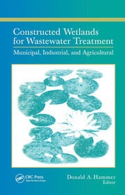 Constructed Wetlands for Wastewater Treatment: Municipal, Industrial and Agricultural