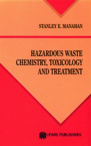 Hazardous Waste Chemistry, Toxicology, and Treatment