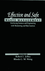 Effective and Safe Waste Management: Interfacing Sciences and Engineering with Monitoring and Risk Analysis