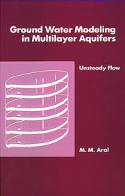 Ground Water Modeling in Multilayer Aquifers, Volume II