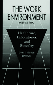 The Work Environment: Healthcare, Laboratories and Biosafety, Volume II