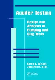 Aquifer Testing: Design and Analysis of Pumping and Slug Tests