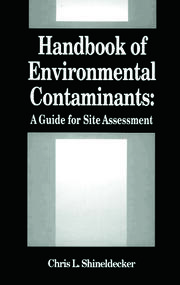 Handbook of Environmental Contaminants: A Guide for Site Assessment
