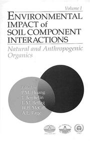 Environmental Impacts of Soil Component Interactions: Land Quality, Natural and Anthropogenic Organics, Volume I